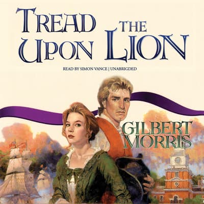 Tread upon the Lion by Gilbert Morris audiobook