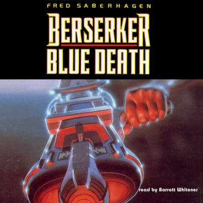Berserker: Blue Death by Fred Saberhagen audiobook