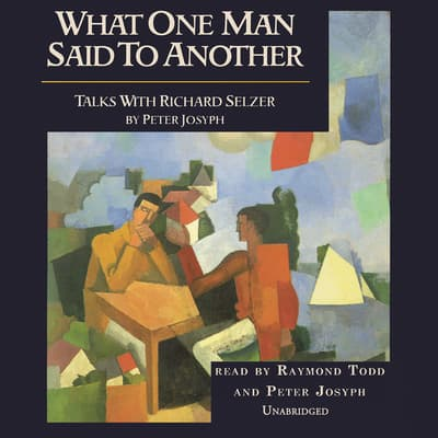 What One Man Said to Another by Peter Josyph audiobook