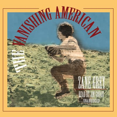 The Vanishing American by Zane Grey audiobook