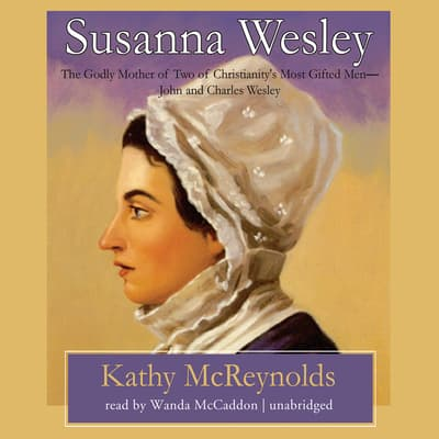 Susanna Wesley by Kathy McReynolds audiobook