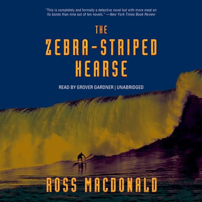 The Zebra-Striped Hearse by Ross Macdonald audiobook