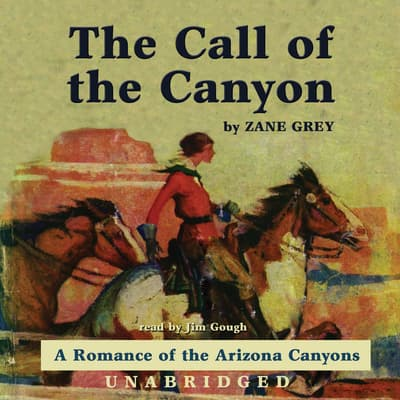 The Call of the Canyon by Zane Grey audiobook
