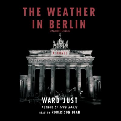 The Weather in Berlin by Ward Just audiobook