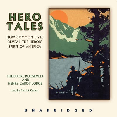 Hero Tales by Theodore Roosevelt audiobook