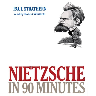 Nietzsche in 90 Minutes by Paul Strathern audiobook