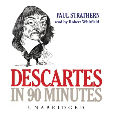Descartes in 90 Minutes by Paul Strathern audiobook