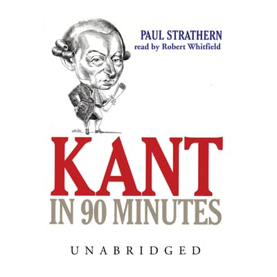 Kant in 90 Minutes by Paul Strathern audiobook