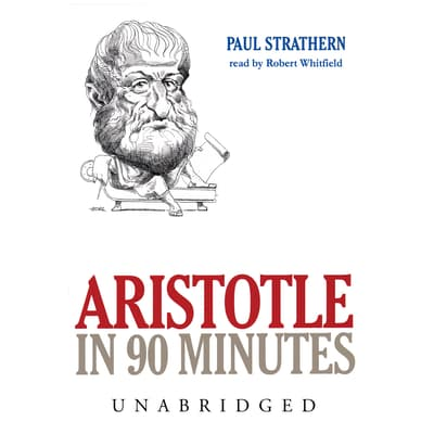Aristotle in 90 Minutes by Paul Strathern audiobook