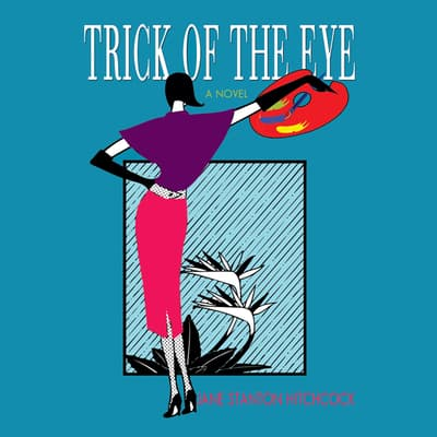 Trick of the Eye by Jane Stanton Hitchcock audiobook