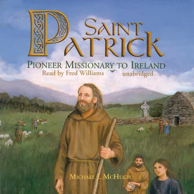 Saint Patrick by Michael J. McHugh audiobook