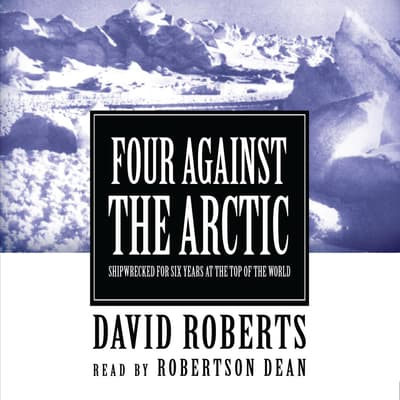 Four against the Arctic by David Roberts audiobook