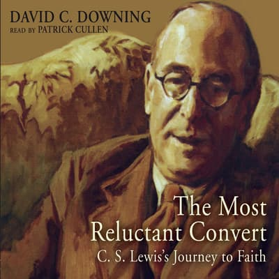 The Most Reluctant Convert by David C. Downing audiobook