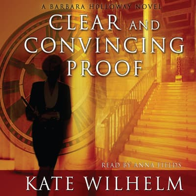 Clear and Convincing Proof by Kate Wilhelm audiobook