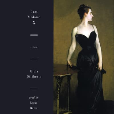 I Am Madame X by Gioia Diliberto audiobook