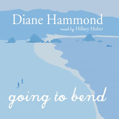 Going to Bend by Diane Hammond audiobook