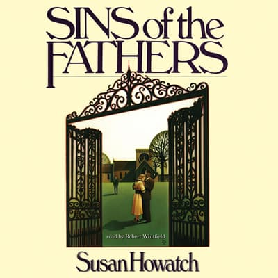 Sins of the Fathers by Susan Howatch audiobook