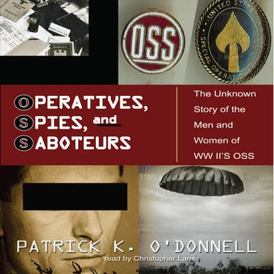 Operatives, Spies, and Saboteurs by Patrick K. O'Donnell audiobook