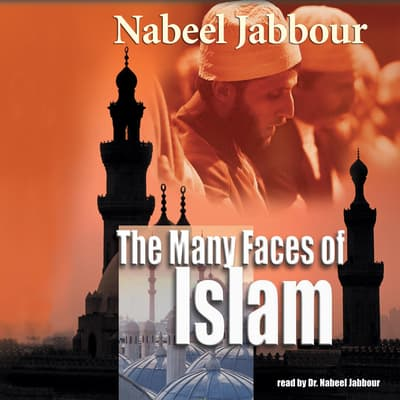 The Many Faces of Islam by Nabeel Jabbour audiobook