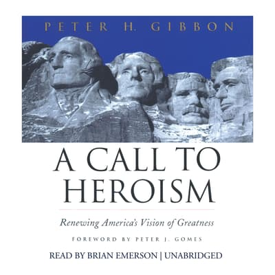 A Call to Heroism by Peter H. Gibbon audiobook