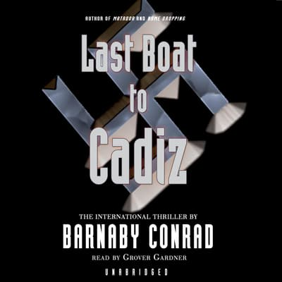 Last Boat to Cadiz by Barnaby Conrad audiobook