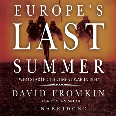 Europe's Last Summer by David Fromkin audiobook