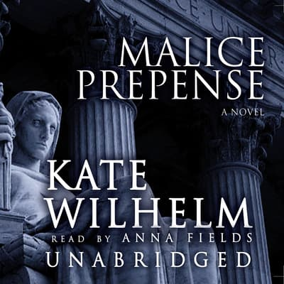 Malice Prepense by Kate Wilhelm audiobook