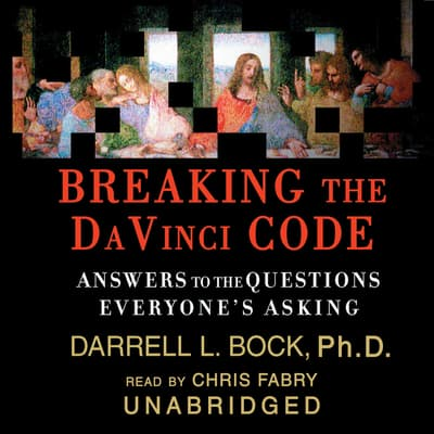 Breaking the Da Vinci Code by Darrell L. Bock audiobook