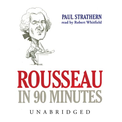 Rousseau in 90 Minutes by Paul Strathern audiobook