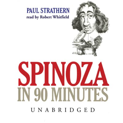 Spinoza in 90 Minutes by Paul Strathern audiobook