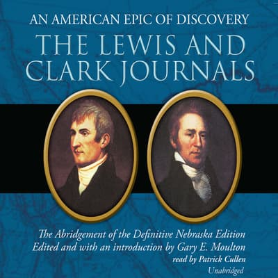 The Lewis and Clark Journals by Gary E. Moulton audiobook