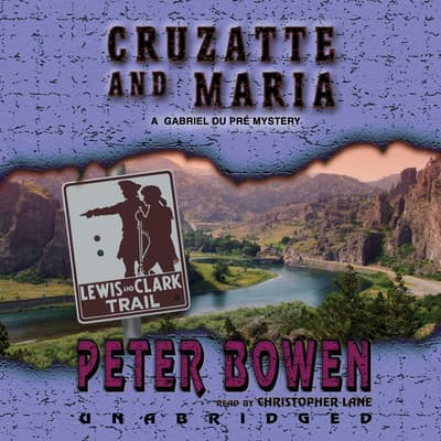 Cruzatte and Maria by Peter Bowen audiobook