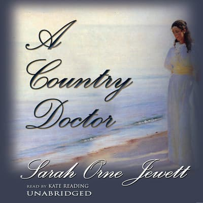 A Country Doctor by Sarah Orne Jewett audiobook