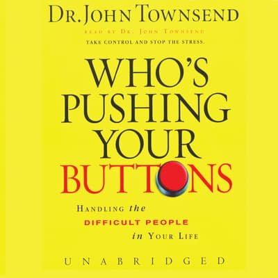 Who's Pushing Your Buttons? by John Townsend audiobook