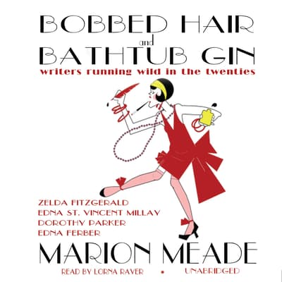Bobbed Hair and Bathtub Gin by Marion Meade audiobook