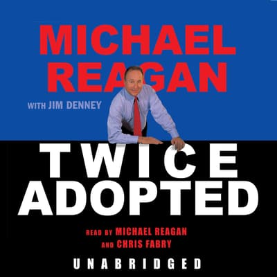 Twice Adopted by Michael Reagan audiobook