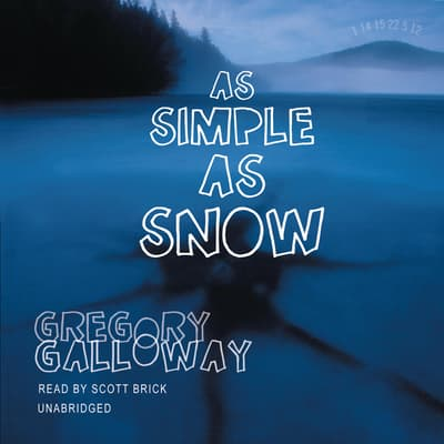 As Simple as Snow by Gregory Galloway audiobook