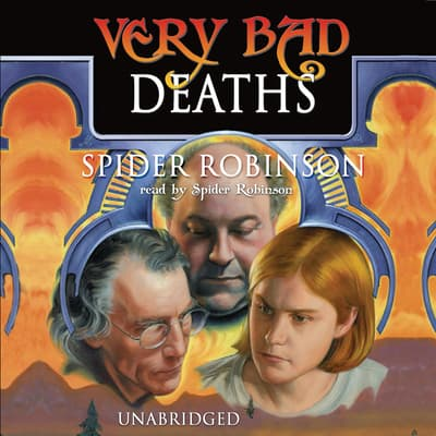 Very Bad Deaths by Spider Robinson audiobook