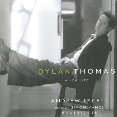 Dylan Thomas by Andrew Lycett audiobook