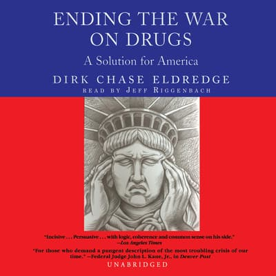 Ending the War on Drugs by Dirk Chase Eldredge audiobook