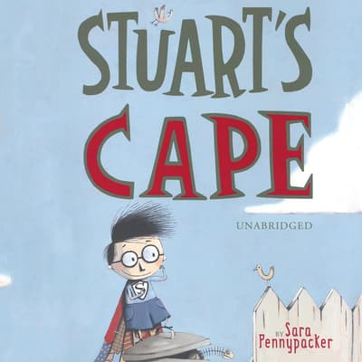 Stuart's Cape by Sara Pennypacker audiobook