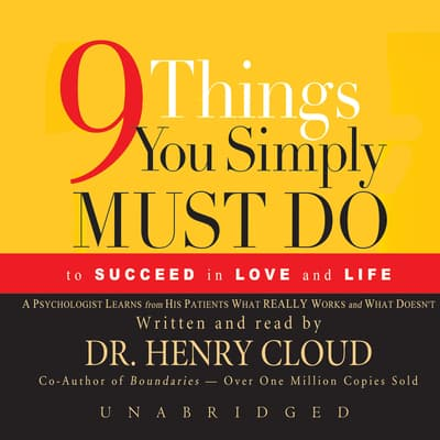 Nine Things You Simply Must Do to Succeed in Love and Life by Henry Cloud audiobook