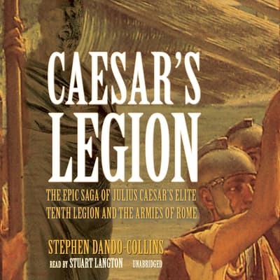 Caesar's Legion by Stephen Dando-Collins audiobook