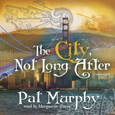 The City, Not Long After by Pat Murphy audiobook
