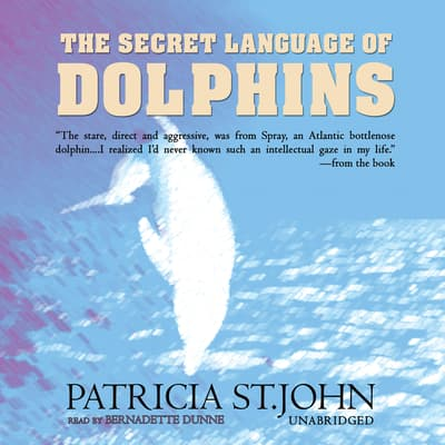 The Secret Language of Dolphins by Patricia St.John audiobook