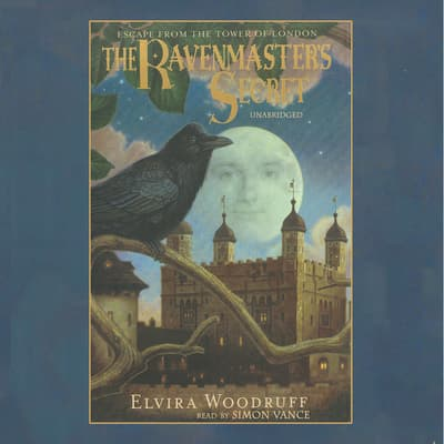 The Ravenmaster's Secret by Elvira Woodruff audiobook