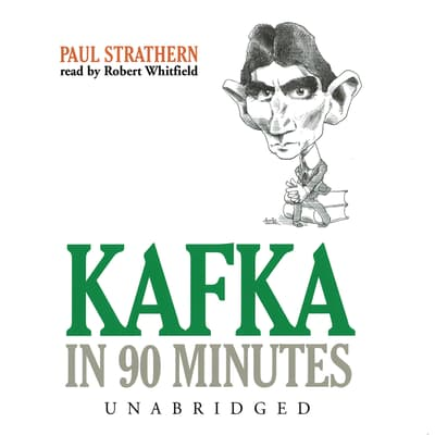 Kafka in 90 Minutes by Paul Strathern audiobook