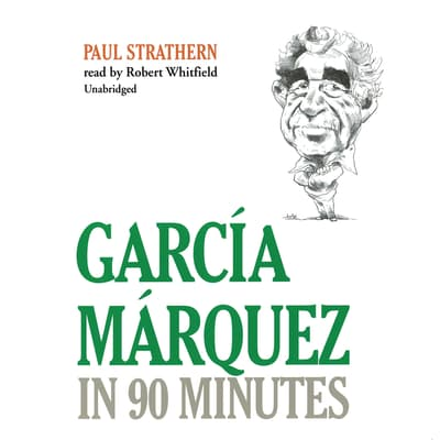 García Márquez in 90 Minutes by Paul Strathern audiobook