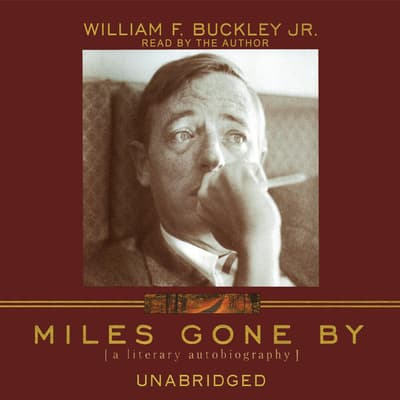 Miles Gone By by William F. Buckley audiobook