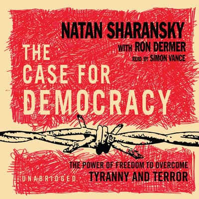 The Case for Democracy by Natan Sharansky audiobook